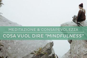 Cosa vuol dire mindfulness