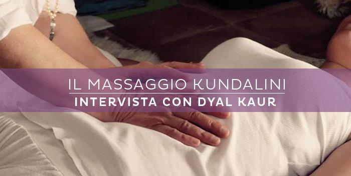 Il Massaggio Kundalini – intervista a Dyal Kaur
