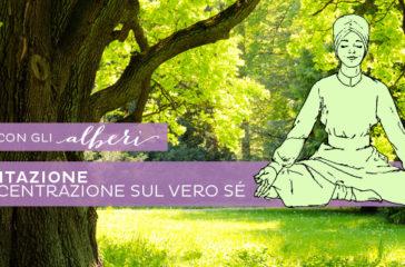 Meditazione: concentrazione sul vero sé