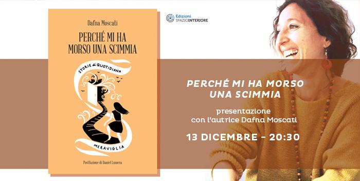 13 dicembre: Perché Mi Ha Morso Una Scimmia, presentazione del libro