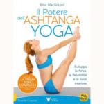 Il Potere dell'Ashtanga Yoga, di Kino MacGregor, libro