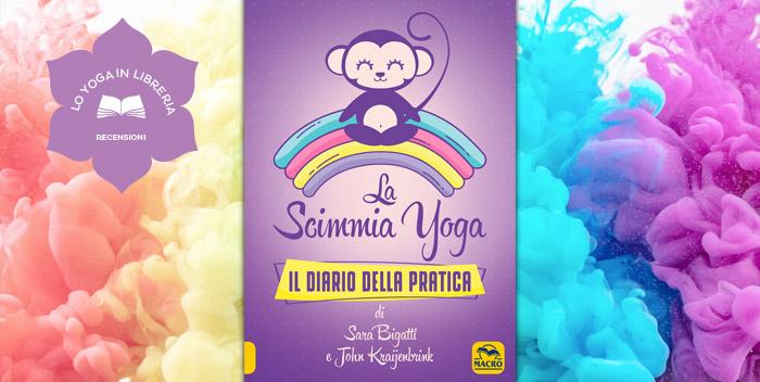La Scimmia Yoga – Il Diario della Pratica, di Sara Bigatti e John Kraijenbrink – recensione