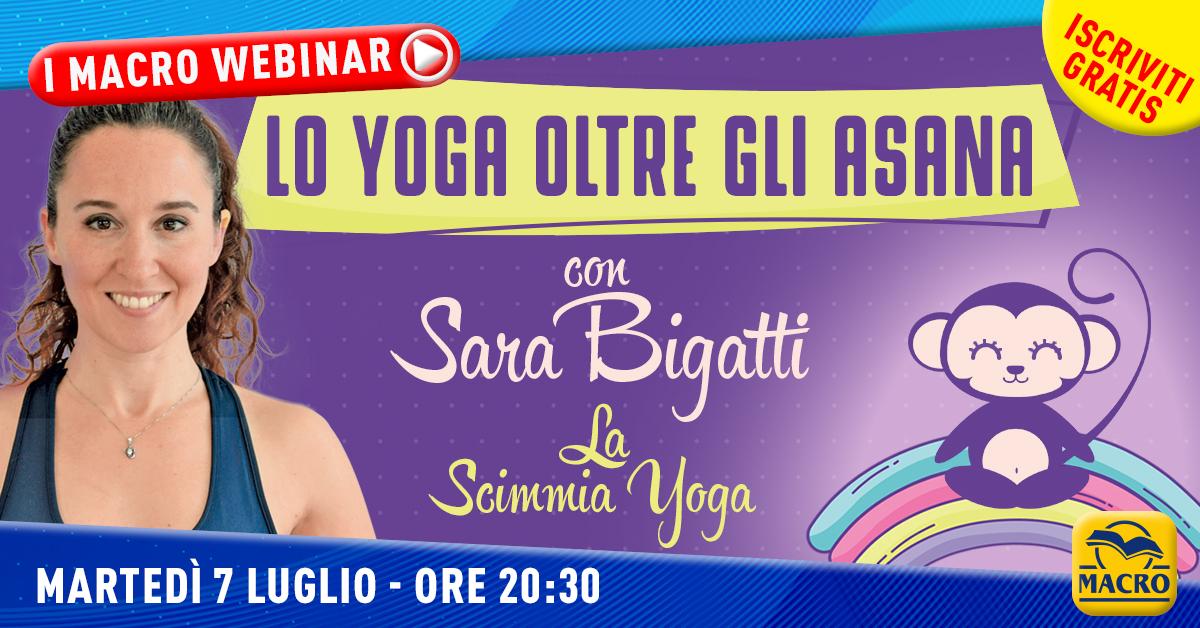 Lo Yoga oltre gli asana con Sara Bigatti La Scimmia Yoga – Webinar Gratuito